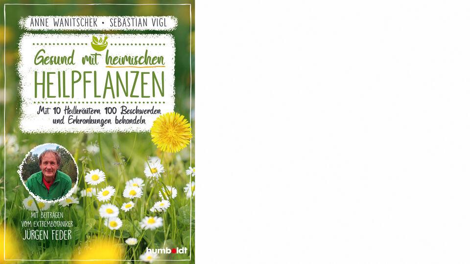 Buch Cover_Gesund mit heimischen Heilpflanzen_Humboldt Verlag_online - © Humboldt Verlag
