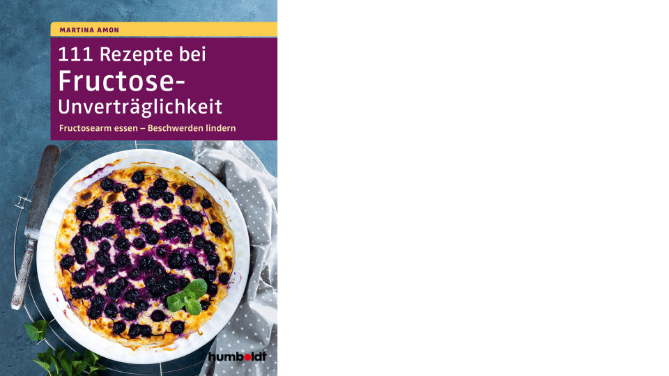 Buch_Cover_111 Rezepte bei Fructose-Unverträglichkeit_c_Humboldt Verlag - © Humboldt Verlag