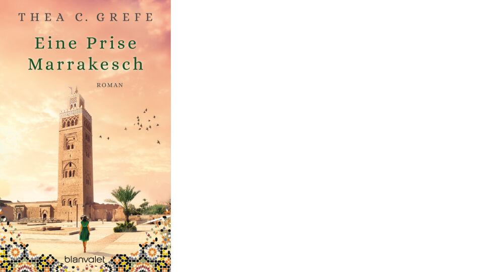 Buch Cover Eine Prise Marrakesch_c_Blanvalet Verlag - © Blanvalet Verlag