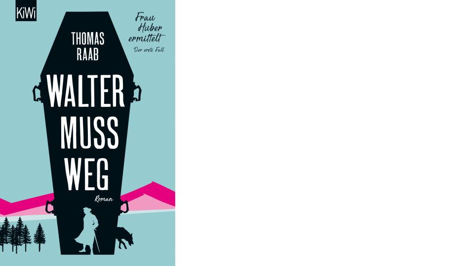 Buch Cover Walter muss weg_Kiepenheuer & Witsch Verlag - © Kiepenheuer & Witsch Verlag