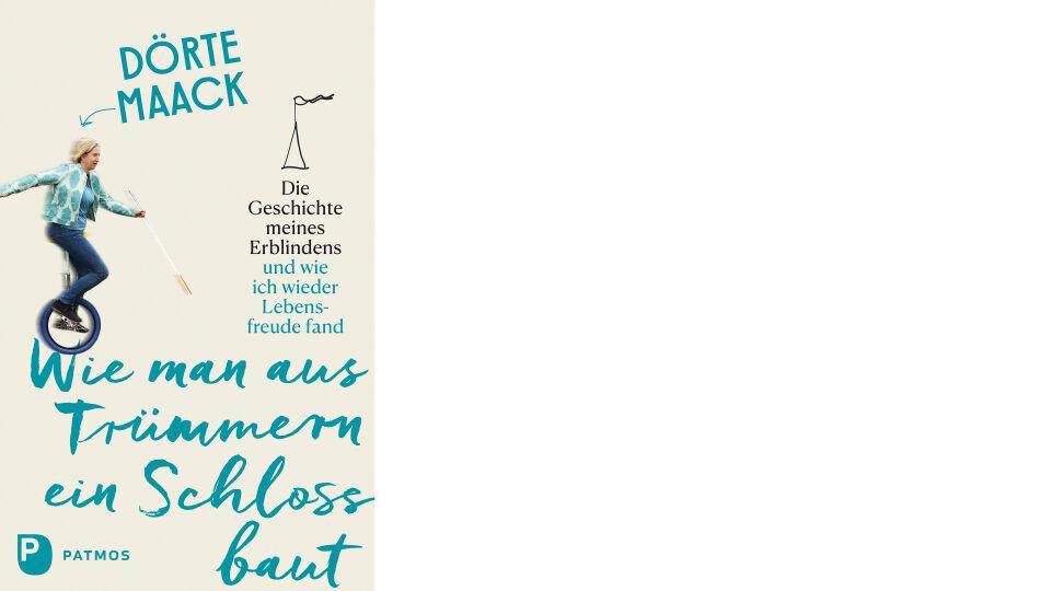 Buch Cover_Wie man aus Trümmern ein Schloss Baut_c_Patmos Verlag - Sachbuch - © Patmos Verlag