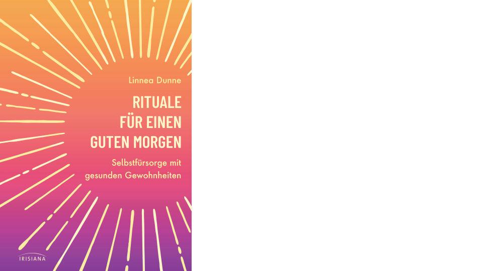Rituale_fuer_einen_guten_Morgen_c_Irisiana Verlag - Ratgeber - © Irisiana Verlag