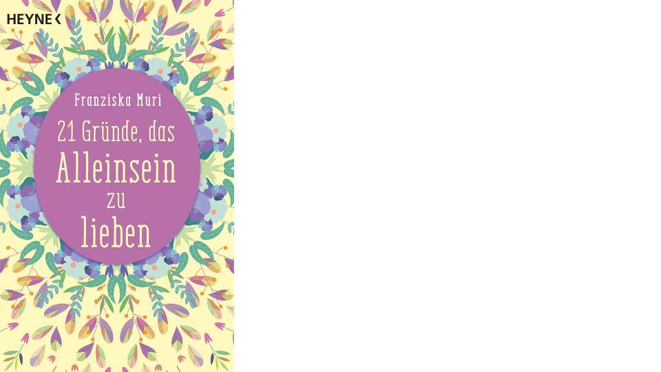 Buch 21 Gründe für das Alleinsein online - © Heyne Spiritualität und Esoterik