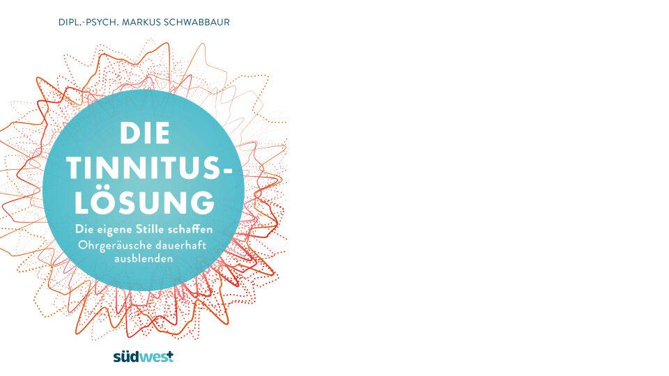Buch Cover_Die Tinnitus Lösung_c Suedwest Verlag - © Suedwest Verlag