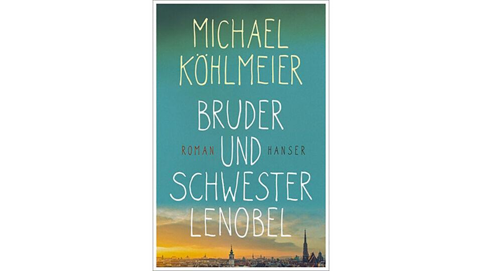 Buch M. Köhlmeier Bruder und Schwester Lenobel - © Hanser Verlag