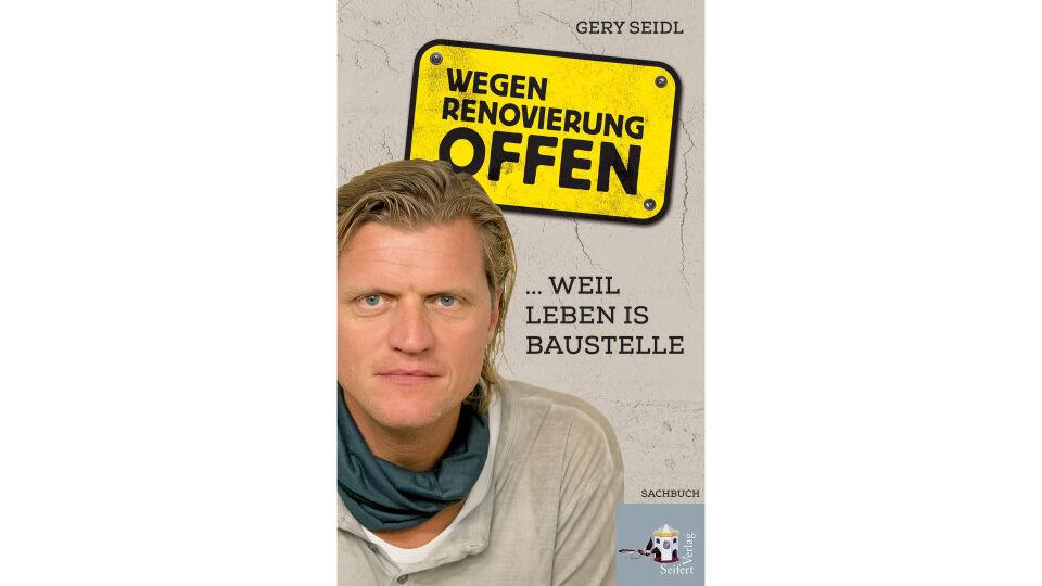 Buch Wegen Renovierung Gery Seidl - © Seifert Verlag