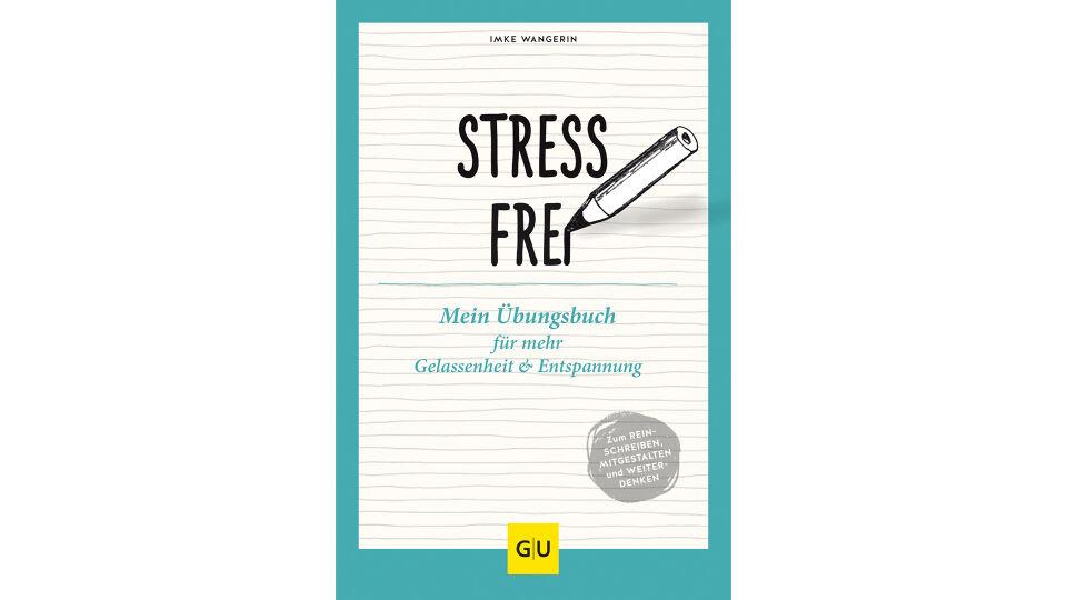 Buch Stressfrei - © Gräfe und Unzer Verlag