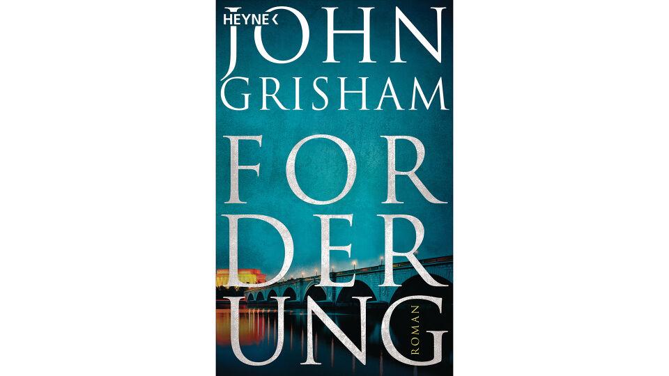 Buch Forderung Grisham - © Heyne