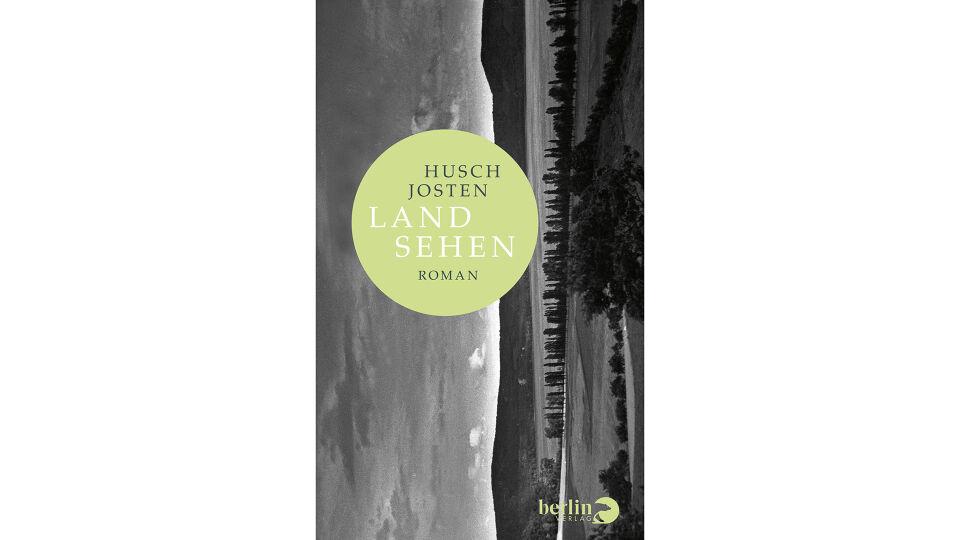 Buch Land sehen Husch Josten - © Berlin Verlag