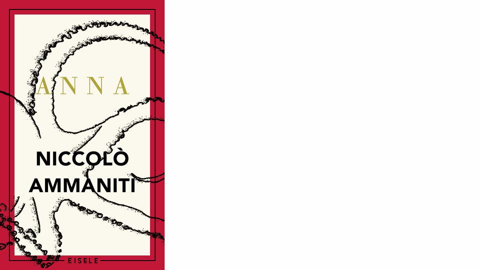 Buch Cover_Ammaniti_Anna_370 dpi online - © Eisele Verlag